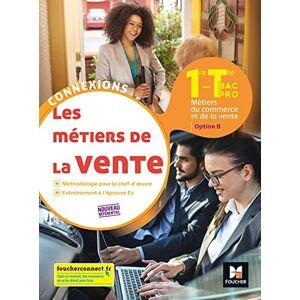 Pascal Roche - Connexions - METIERS DE LA VENTE option B 1re Tle BAC PRO - Ed.2020 - Livre élève