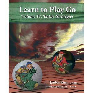 Janice Kim - Learn to Play Go Volume 4: Battle Strategies