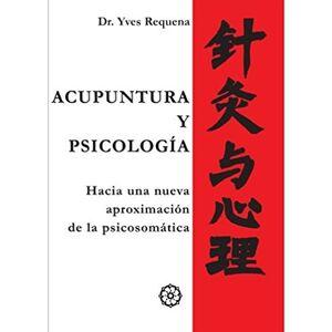 Acupuntura y Psicología (Requena, Yves)