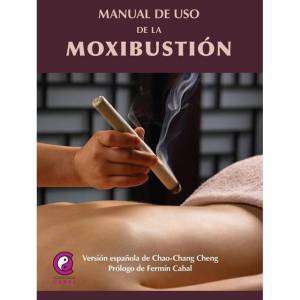 Manual de Uso de la Moxibustión (Chan Cheng, Chao)