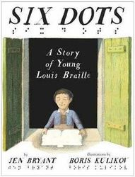 Six Dots - A Story Of Young Louis Braille