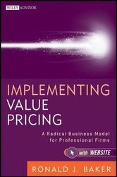 Implementing Value Pricing - A Radical Business Model for Professional Firms