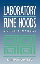 Laboratory Fume Hoods - A User's Manual