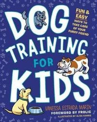 Dog Taining for Kids - Fun and Easy Ways to Care for Your Furry Friend