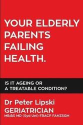 Your Elderly Parents Failing Health. - Is It Ageing Or A Treatable Condition?