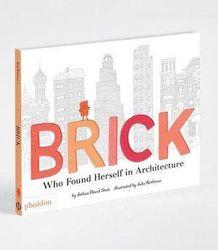 Brick - Who Found Herself in Architecture