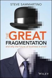 The Great Fragmentation - And Why the Future of Business is Small