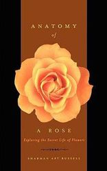 Anatomy Of A Rose - Exploring The Secret Life Of Flowers