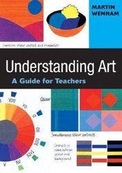 Understanding Art - A Guide for Teachers