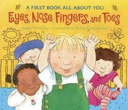 Eyes, Nose, Fingers, and Toes - A First Book All about You