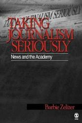 Taking Journalism Seriously - News and the Academy