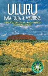 Uluru - Kata Tjuta and Watarrka National Parks Field Guide