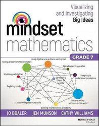 Mindset Mathematics - Visualizing and Investigating Big Ideas, Grade 7