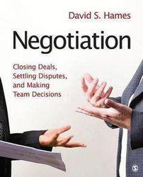 Negotiation - Closing Deals, Settling Disputes, and Making Team Decisions
