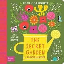 Little Miss Burnett The Secret Garden - A BabyLit Flowers Primer