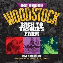 Woodstock 50th Anniversary - Back to Yasgur's Farm