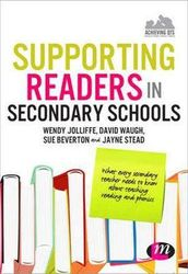 Supporting Readers in Secondary Schools - What every secondary teacher needs to know about teaching reading and phonics