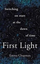 First Light - Switching on Stars at the Dawn of Time