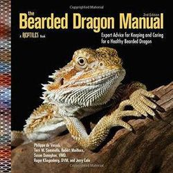 The Bearded Dragon Manual - Expert Advice for Keeping and Caring For a Healthy Bearded Dragon