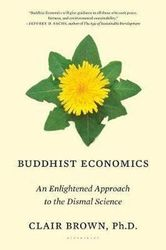 Buddhist Economics - An Enlightened Approach to the Dismal Science