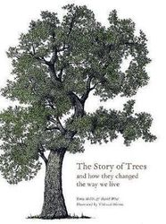 The Story of Trees - And How They Changed the Way We Live