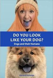 Do You Look Like Your Dog? The Book - Dogs and their Humans