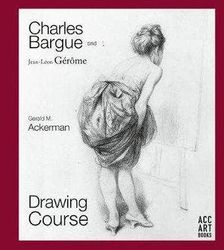 Charles Bargue and Jean-Leon Gerome - Drawing Course