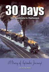 30 Days on Australia's Railways - A Diary of September Journeys