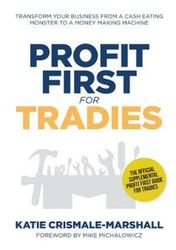 Profit First for Tradies - Transform your business from a cash eating monster to a money making machine