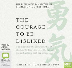 Ichiro: Kishimi Fumitake Koga - Courage To Be Disliked Audio Book