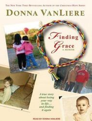 Finding Grace: A True Story about Losing Your Way in Life...and Finding It Again [Audio]