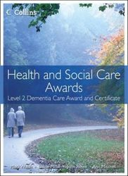 Health and Social Care Awards - Health and Social Care: Level 2 Dementia Care Award and Certificate (Health and Social Care Awards)