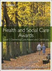 Health and Social Care Awards - Health and Social Care: Level 3 Dementia Care Award and Certificate (Health and Social Care Awards)