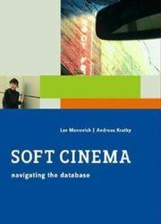 Soft Cinema: Navigating the Database (The MIT Press)