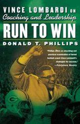 Run to Win: Vince Lombardi on Coaching and Leadership