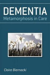 Dementia: Metamorphosis in Care