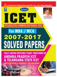 KIRAN S ICET FOR MBA MCA 2007 TO 2017 SOLVED PAPERS ENGLISH