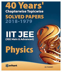 40 Years Chapterwise Topicwise Solved Papers (2018-1979) IIT JEE Physics