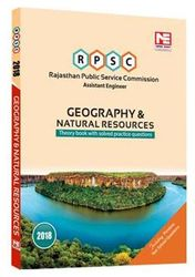 Geography Natural Resources- Theory Practice Questions and Solved Papers- for Rajasthan Public Service Commision (RPSC) Asst Engineer