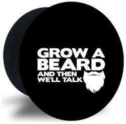 Emble Designer Pop Socket Grow a Beard And Then Well Talk