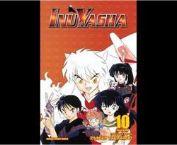 Inuyasha (VIZBIG Edition), Vol. 10 : Inuyasha (VIZBIG Edition), Vol. 10
