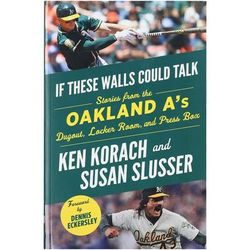 If These Walls Could Talk: Oakland A's: Stories from the A's Dugout, Locker Room, and Press Box Paperback Book