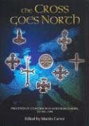 Carver, M: Cross Goes North - Processes of Conversion in Nor: Processes of Conversion in Northern Europe, Ad 300-1300