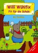 Willi Wühlfix - Im Garten: Fit für die Schule