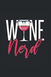 Wine Nerd | Wein Kochen Backen Notizbuch: Notizbuch A5 120 Seiten liniert