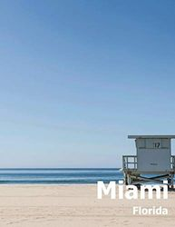 Miami: Coffee Table Photography Travel Picture Book Album Of A Florida City In USA Country Large Size Photos Cover