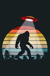 Funny Retro Bigfoot Sasquatch Silhouette Sunset Believe UFO: Notebook Planner - 6x9 inch Daily Planner Journal, To Do List Notebook, Daily Organizer, 114 Pages