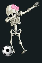 Halloween Skeleton Soccer Dabbing Skeleton Girl: Notebook Planner - 6x9 inch Daily Planner Journal, To Do List Notebook, Daily Organizer, 114 Pages