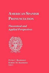 American Spanish Pronunciation: Theoretical and Applied Perspectives