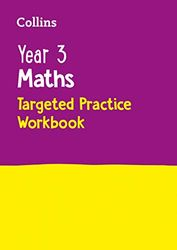 Year 3 Maths Targeted Practice Workbook: KS2 Home Learning and School Resources from the Publisher of Revision Practice Guides, Workbooks, and Activities. (Collins Ks2 Sats Revision and Practice)